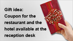 Gift idea: Coupon for the restaurant  and the hotel available at the reception desk.
